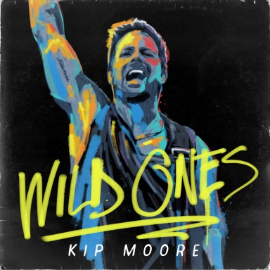 KIP MOORE'S CRITICALLY ACCLAIMED   WILD ONES PROVES TO BE  WORTH THE WAIT