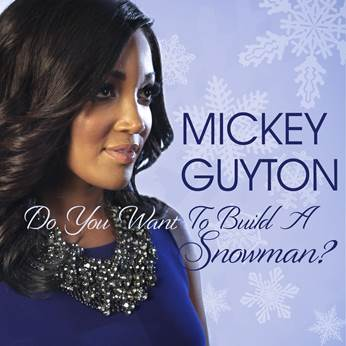 """MICKEY GUYTON RELEASES HOLIDAY SINGLE """"DO YOU WANT TO BUILD A SNOWMAN?"""""""