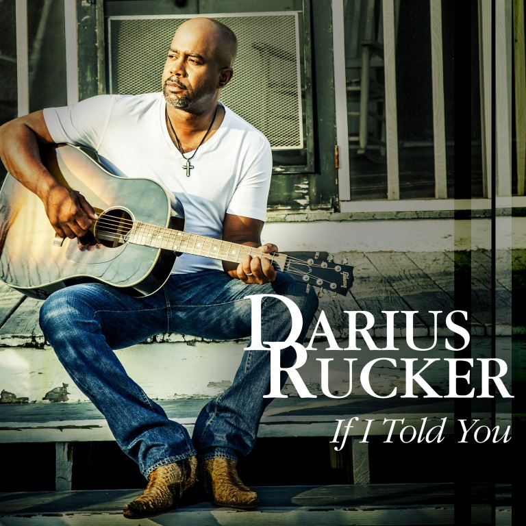 "DARIUS RUCKER REVEALS NEW MUSIC, ""IF I TOLD YOU"""