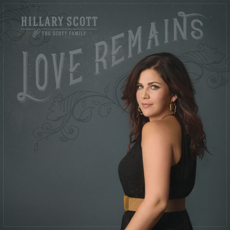 HILLARY SCOTT THE SCOTT FAMILY PAVE THE WAY FOR LOVE REMAINS ALBUM