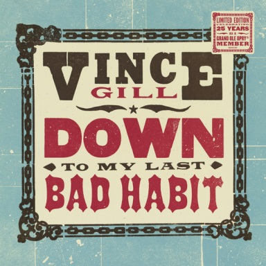 Vince Gill Will Celebrate His 25 Years as Grand Ole Opry Member With Limited Edition Vinyl Version of Down To My Last Bad Habit