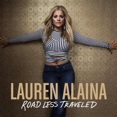 "LAUREN ALAINA RELEASES POWERFUL MUSIC VIDEO FOR ""ROAD LESS TRAVELED"""