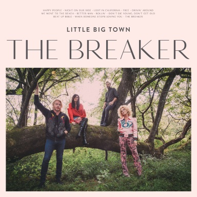 LITTLE BIG TOWN'S CRITICALLY-ACCLAIMED ALBUM, THE BREAKER, DEBUTS No. 1 BILLBOARD COUNTRY AND TOP 5 BILLBOARD 200