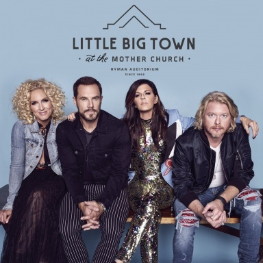 """LITTLE BIG TOWN MAKE HISTORY WITH SOLD OUT """"LITTLE BIG TOWN AT THE MOTHER CHURCH"""" RYMAN RESIDENCY SHOWS"""