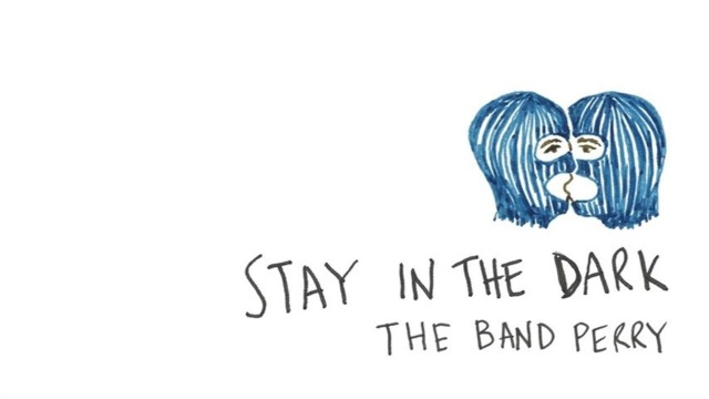 The Band Perry – Stay In The Dark (Audio)