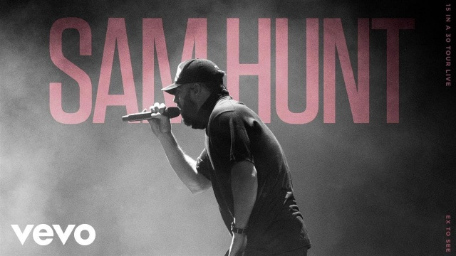 Sam Hunt – Ex To See (live) – 15 In A 30 Tour