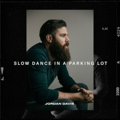 "JORDAN DAVIS RELEASES SPECIAL DIGITAL-ONLY TRACK ""SLOW DANCE IN A PARKING LOT"""