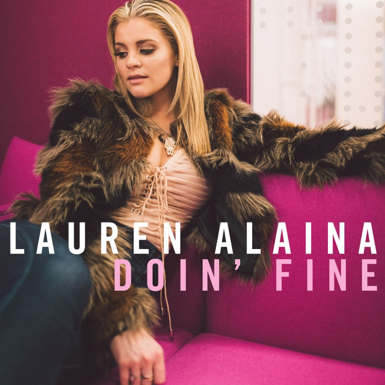 "LAUREN ALAINA RELEASES MUSIC VIDEO FOR LATEST SINGLE ""DOIN' FINE"" – OUT TODAY SEPT. 28"
