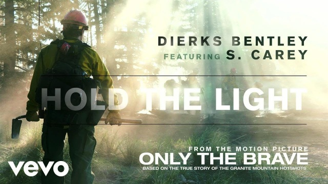 """Dierks Bentley – Hold The Light (From """"Only The Brave"""" Soundtrack / Audio) ft. S. Carey"""