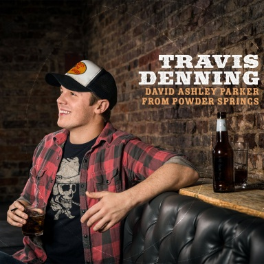 "TRAVIS DENNING RELEASES DEBUT SINGLE ""DAVID ASHLEY PARKER FROM POWDER SPRINGS"""