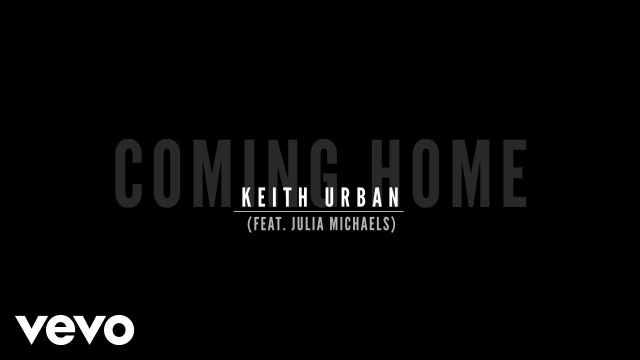 Keith Urban – Coming Home (Lyric Video) ft. Julia Michaels