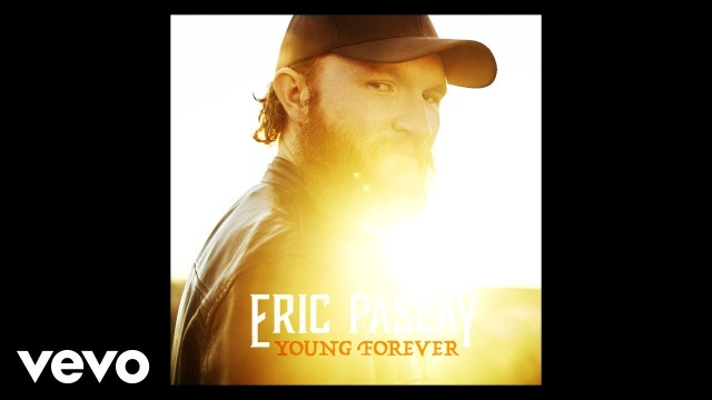 Eric Paslay – Young Forever (Audio)