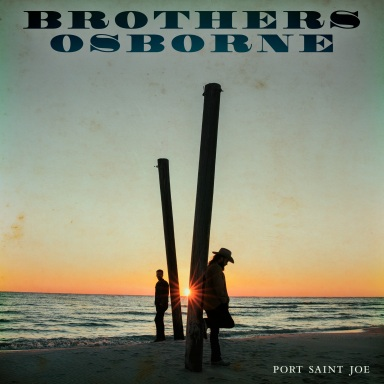 BROTHERS OSBORNE'S HIGHLY ANTICIPATED SOPHOMORE ALBUM, PORT SAINT JOE, AVAILABLE TODAY